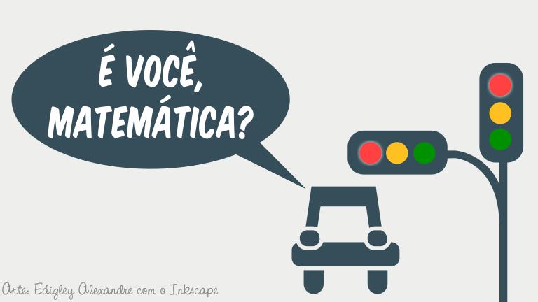 A Matemática por trás do tempo dos semáforos