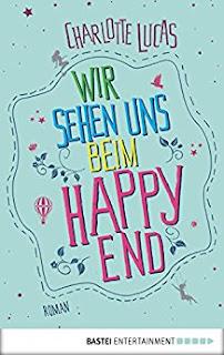 Neuerscheinungen im November 2017 #3 - Wir sehen uns beim Happy End von Charlotte Lucas