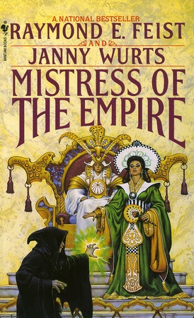 Mistress of the Empire (Riftwar Cycle: The Empire Trilogy 3) by Raymond E. Feist, Janny Wurts