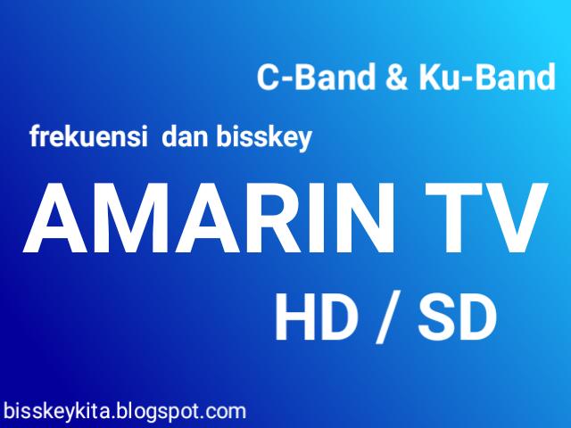 Frekuensi dan Bisskey Amarin TV HD/SD, C-Band & Ku-Band