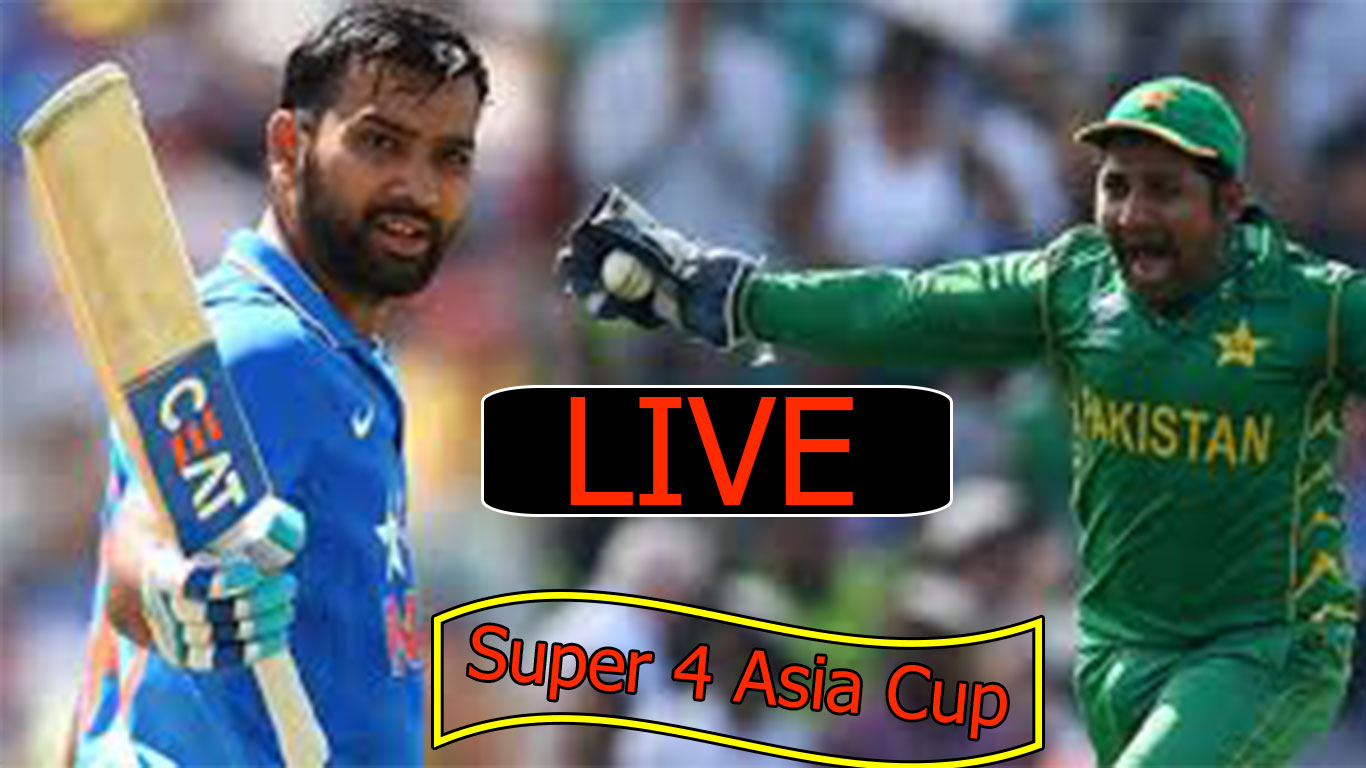 India Vs Pakistan Super 4 Live Streaming Asia Cup 2018