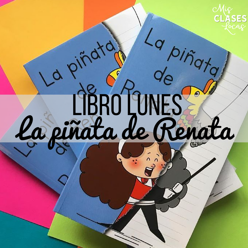 libro lunes: La piñata de Renata - a must have book for Spanish class