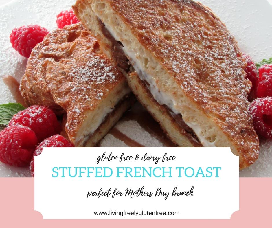Stuffed French Toast (Gluten Free, Dairy Free) - Living ...