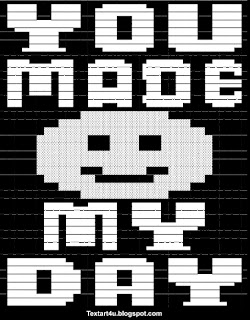 You Made My Day Copy Paste Text Art | Cool ASCII Text Art 4 U Symbols Copy And Paste Art