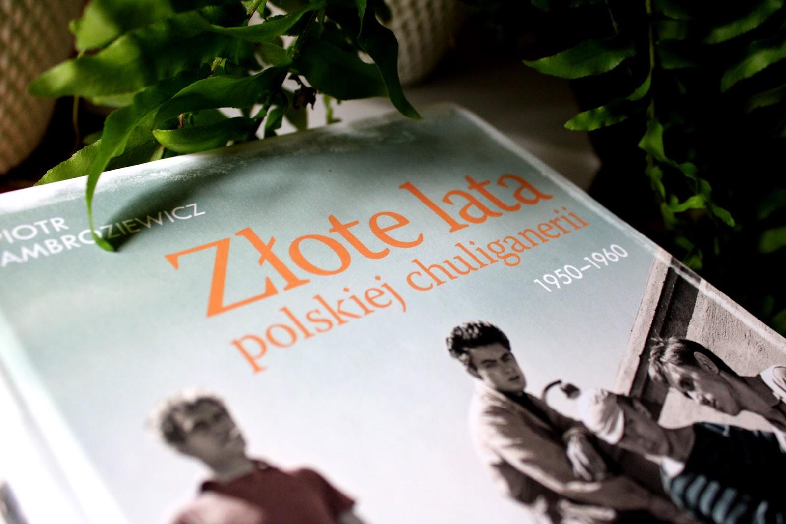Złote lata polskiej chuliganerii 1950 - 1960
