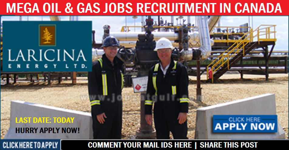 RECRUITMENT TO CANADA: Oil and Gas Jobs | Laricina Energy Ltd  | All
