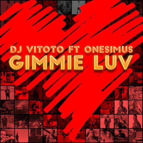 DJ Vitoto - Gimmie Luv (feat. Onesimus) (2019) Baixar Musica Gratis
