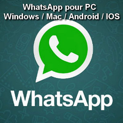 WhatsApp pour PC - Windows / Mac / Android / IOS