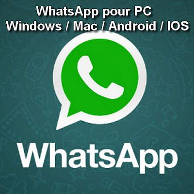 WhatsApp pour PC - Windows / Mac / Android / IOS