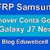 Remover conta google Galaxy J7 Neo