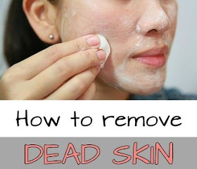 How To Remove Dead Skin Naturally ?