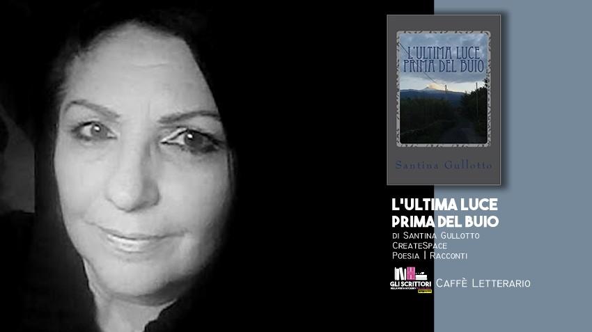 L'ultima luce prima del buio, intervista a Santina Gullotto