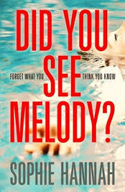 Did You See Melody by Sophie Hannah - Reading, Writing, Booking