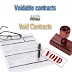 Voidable contracts and Void Contracts