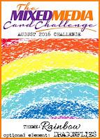 http://themixedmediacardchallenge.blogspot.com/2016/08/mmcc-26-rainbow.html