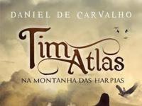 Resenha Nacional Tim Atlas na Montanha das Harpias - Tim Atlas # 1 - Daniel de Carvalho