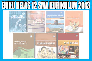 Buku SMA kelas 12 kurikulum 2013 revisi 2018