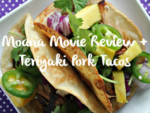 Moana Movie Review + Slow Cooker Teriyaki Pork Tacos