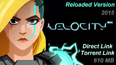 Free Download Game Velocity 2X 2015 Pc Full Version – Reloaded Version – Last Update 2015 – Multi Links – Direct Link – Torrent Link – 610 MB – Working 100% .