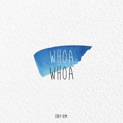 Eddy Kim - 워워 (Whoa Whoa) Mp3