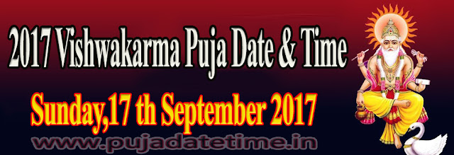 2017 Vishwakarma Puja Date & Time
