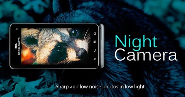 Night Camera افضل تطبيق تصوير بكاميرا الجوال في الليل | بحرية درويد