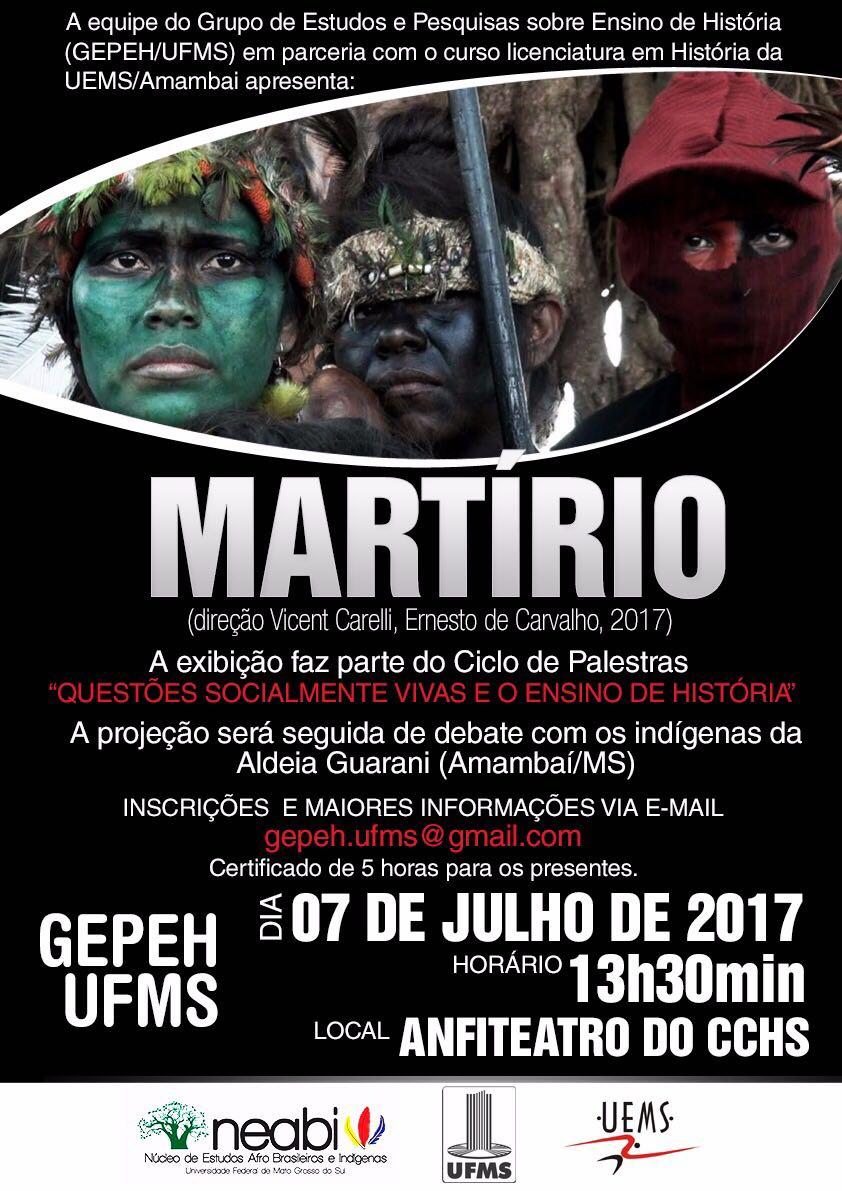 Projeção MARTÍRIO - solicita divulgação GEPEH/UFMS.