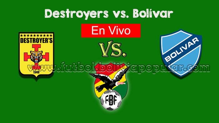 【En Vivo Online】Destroyers vs. Bolívar - Torneo Clausura 2018