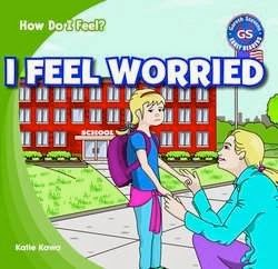 bookcover of I FEEL WORRIED (How Do I Feel?) by Katie Kawa