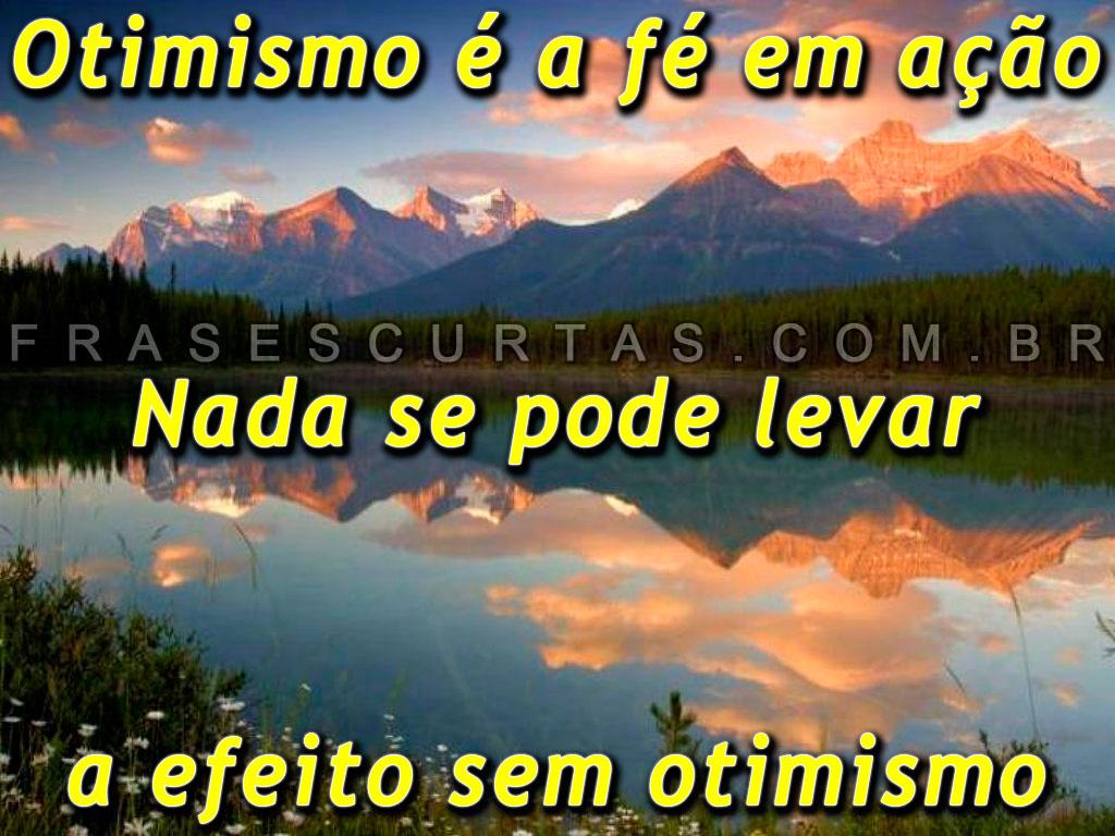 Mensagens De Otimismo Frases De Motivação E Auto Ajuda: Mensagens Curtas De Otimismo: Frases Para Reflexão E
