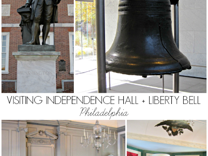 Visiting Independence Hall + The Liberty Bell