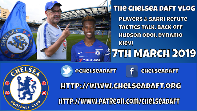 Chelsea Players & Sarri refute tactics talk   Back off Hudson-Odoi   Dynamo Kiev - The Chelsea Daft Vlog.