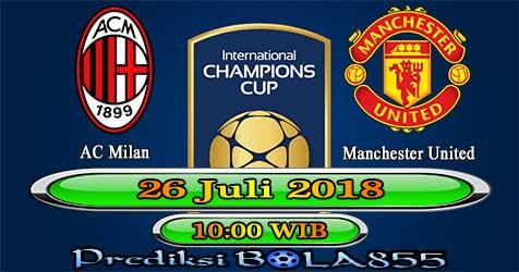Prediksi Bola855 AC Milan vs Manchester United 26 Juli 2018