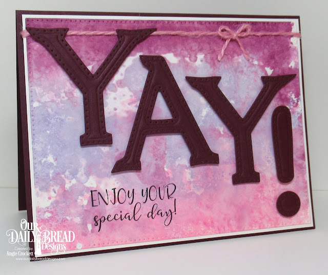 ODBD Celebrating You, ODBD Custom Letter Y, ODBD Custom Letter A, ODBD Custom Exclamation Point, ODBD Custom Pierced Rectangles Dies, Card Designer Angie Crockett