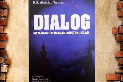 Dialog Memahami Keimanan Kristen Islam