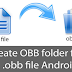 How to CREATE OBB FOLDER FOR OBB FILE ANDROID GAME