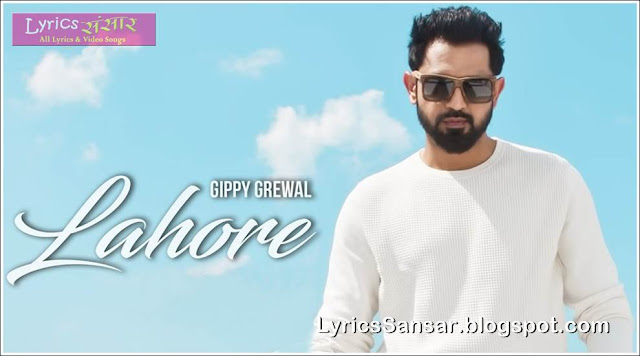 LAHORE LYRICS By Gippy Grewal