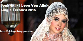 Download Mp3 Terbaru I Love You Allah - Syahrini