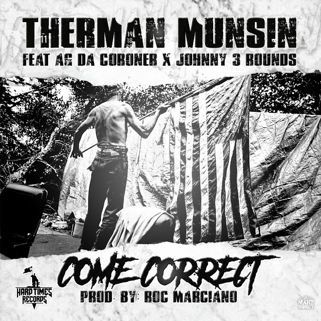 """Therman Munsin Feat. AG Da Coroner & Johnny 3 Rounds """"Come Correct"""" (Prod. By: Roc Marci)"""