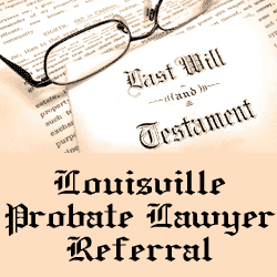 Louisville Probate Lawyer Referral