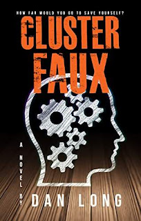 Cluster Faux - a psychological thriller with an ending that will knock your socks off by Dan Long