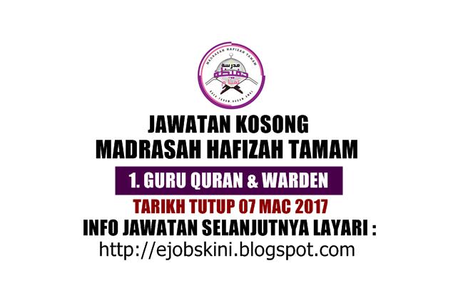 Jawatan kosong terkini Madrasah Hafizah Tamam Mac 2017