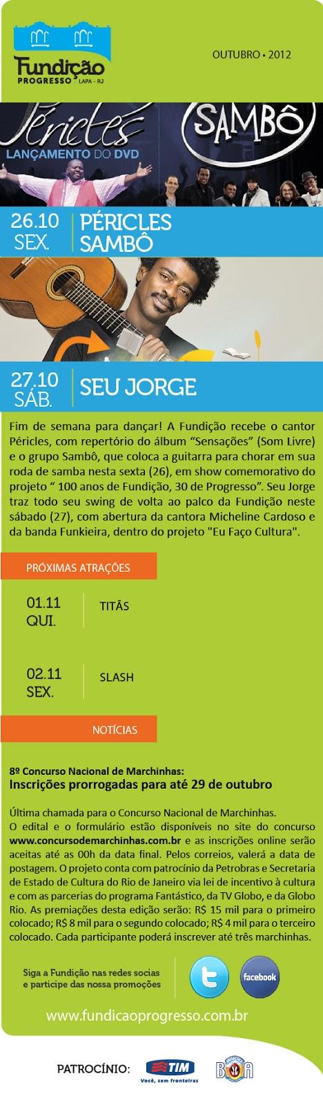 2df82ade62 Programação da Fundição Progresso  dia 26 10 Péricles Sambô e 27 10 Seu  Jorge (RJ)