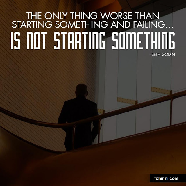 The Only Thing Worse Than Starting Something And Failing...