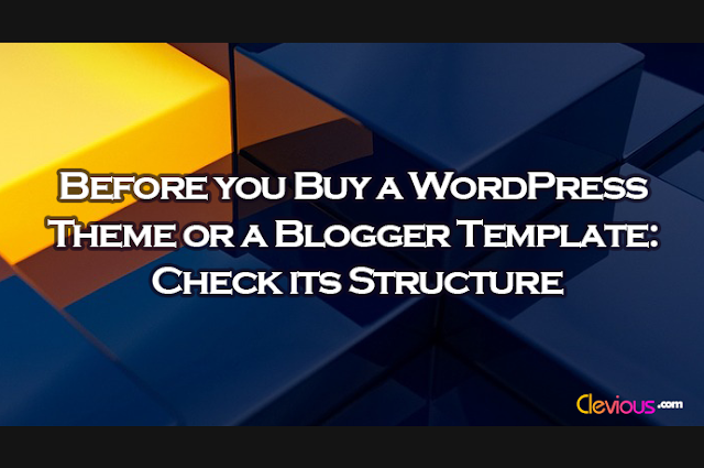Before you Buy a WordPress Theme or a Blogger Template: Check its Structure - Clevious
