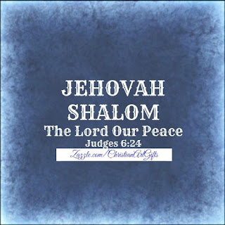 Jehovah Shalom from Judges 6:24 which is The Lord Our Peace.