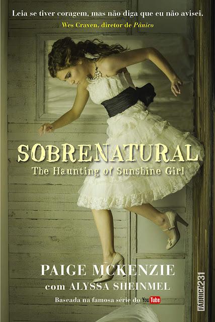 Sobrenatural the haunting of sunshine girl Paige McKenzie, Alyssa Sheinmel