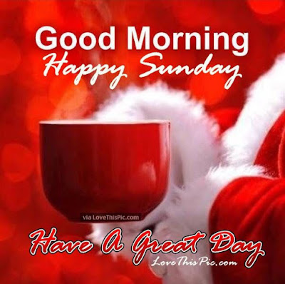 good-morning-happy-sunday-have-a-great-day