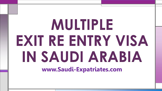MULTIPLE EXIT RE ENTRY VISA IN SAUDI ARABIA