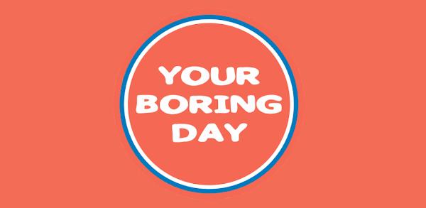 Kenapa Nama Blognya Your Boring Day ?